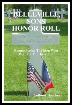 BELLEVILLE SONS HONOR ROLL - Remembering the men who paid for our freedom; Belleville, NJ